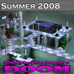 Summer 2008: Devilishly Dangerous Dungeons of Doom